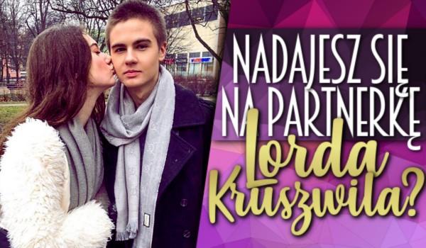 Czy nadajesz się na partnerkę Lorda Kruszwila?