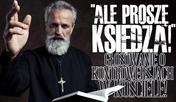 """""""Ale proszę księdza!"""" – głosowanie o kontrowersjach w kościele katolickim"""