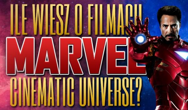"""Ile wiesz o filmach """"Marvel Cinematic Universe""""?"""