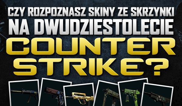 """Czy rozpoznasz skiny ze skrzynki na dwudziestolecie """"Counter-Strike""""? Sprawdź!"""