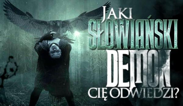 Który słowiański demon Cię odwiedzi?