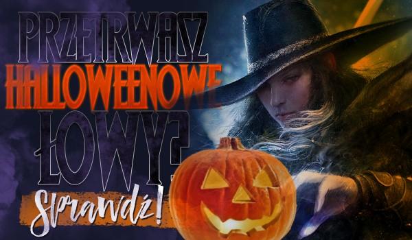 Czy przetrwasz Halloweenowe łowy?