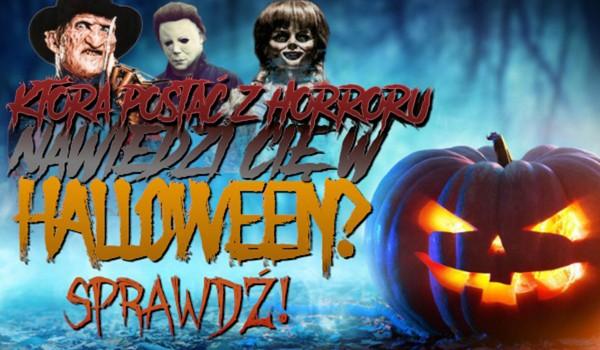 Która postać z horroru nawiedzi Cię w tegoroczne Halloween?