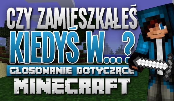 """""""Czy zamieszkałeś kiedyś w…"""" – głosowanie dotyczące gry """"Minecraft""""!"""