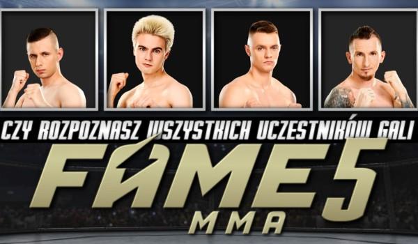 """Czy rozpoznasz wszystkich uczestników gali """"Fame MMA 5""""?"""