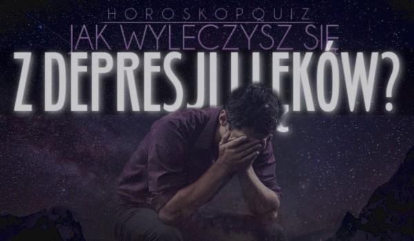 Horoskopquiz: Jak wyleczysz się z depresji i lęków?