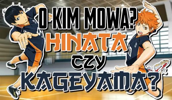 O kim mowa? Hinata Shoyo czy Kageyama Tobio?