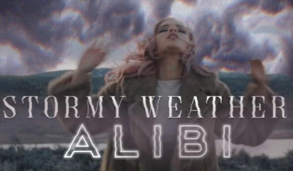 stormy weather alibi