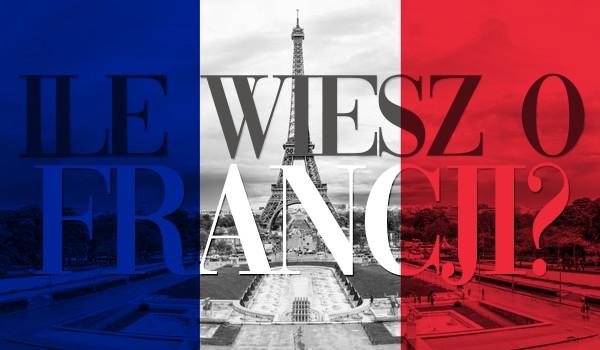 Francja — ile wiesz o tym państwie?
