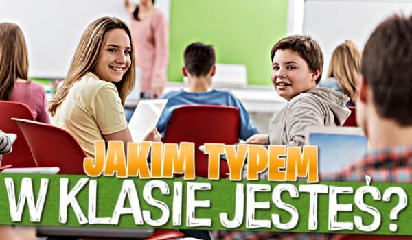 Jakim typem w klasie jesteś?