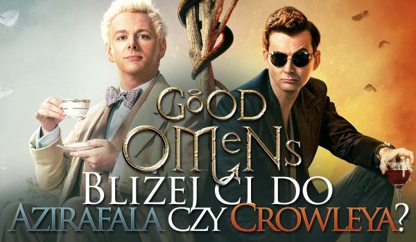 Good Omens – Bliżej Ci do Azirafala czy Crowleya?