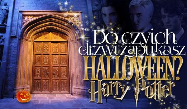 Do czyich drzwi zapukasz w Halloween? – Harry Potter