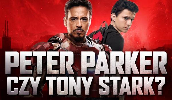 Peter Parker czy Tony Stark? – O kim mowa?