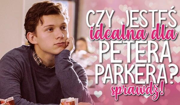 Czy jesteś idealna dla Petera Parkera?
