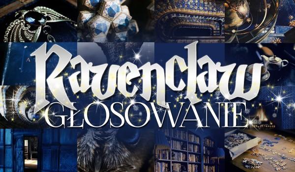 Ravenclaw – Głosowanie! Co wolisz?