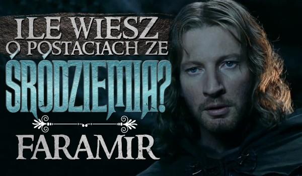 Ile wiesz o postaciach ze Śródziemia? #2 – Faramir