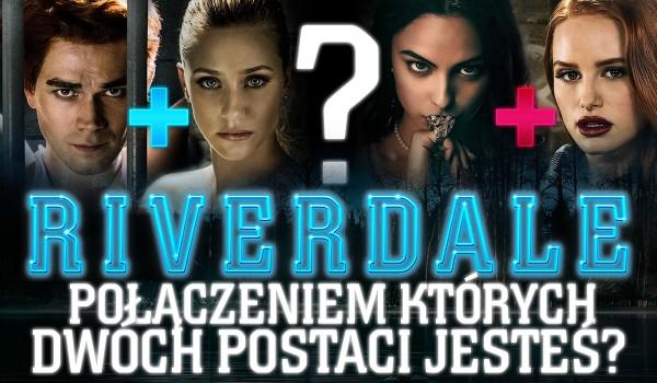 """Połączeniem których dwóch postaci z """"Riverdale"""" jesteś?"""