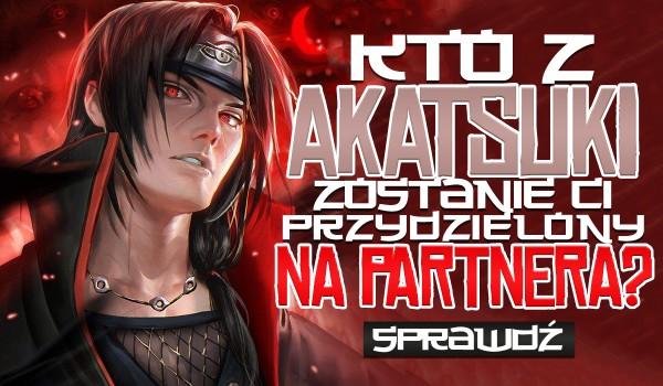 Kto z Akatsuki zostanie Ci przydzielony na partnera?