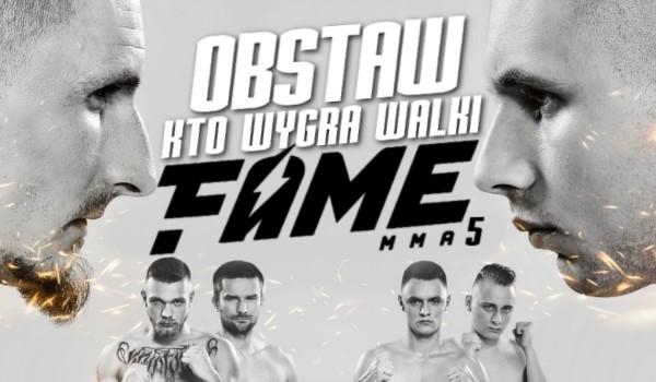 Obstaw, kto wygra walki na Fame MMA 5!
