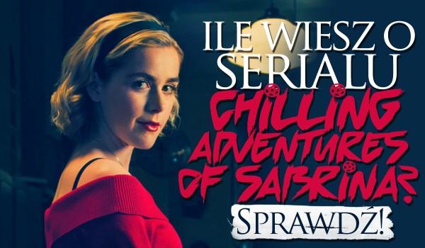 "Jak dobrze znasz serial ""Chilling Adventures of Sabrina""?"
