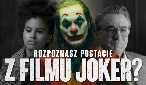"""Rozpoznasz postacie z filmu """"Joker""""?"""