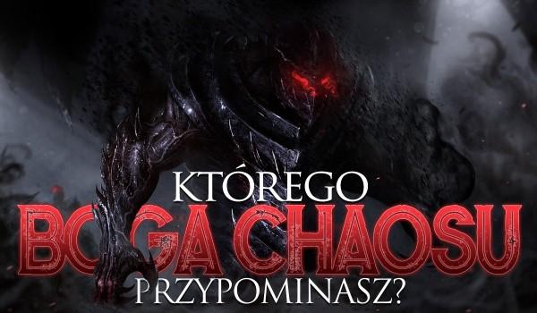 Którego boga chaosu przypominasz?