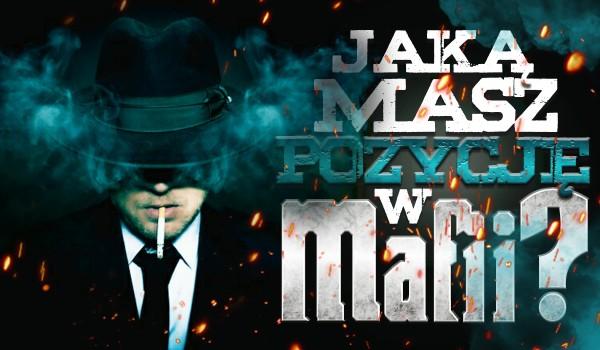 Jaką masz pozycję w mafii?