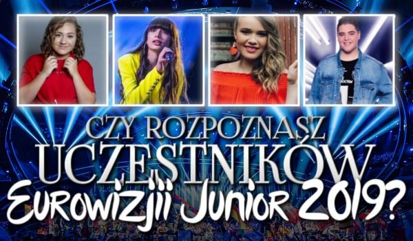 Czy rozpoznasz uczestników Eurowizji dla Dzieci 2019?