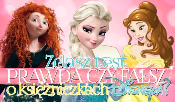 """Czy zdasz test """"Prawda czy fałsz"""" o księżniczkach Disneya?"""