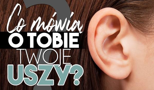Co Twoje uszy mówią o Tobie?