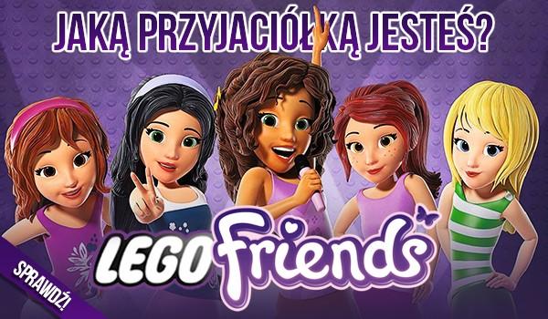 Jaką przyjaciółką z Lego Friends jesteś?