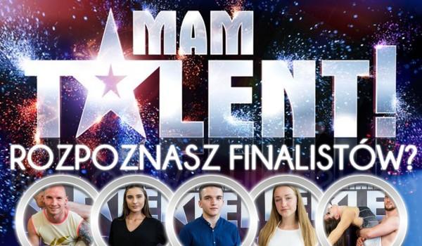 Czy rozpoznasz finalistów 12. edycji Mam Talent?