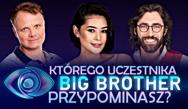 """Którego uczestnika """"Big Brother 2019"""" przypominasz?"""