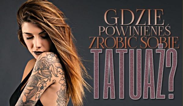 Zdrapka: Gdzie powinieneś zrobić sobie tatuaż?