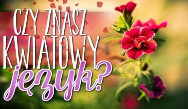 Czy znasz kwiatowy język?