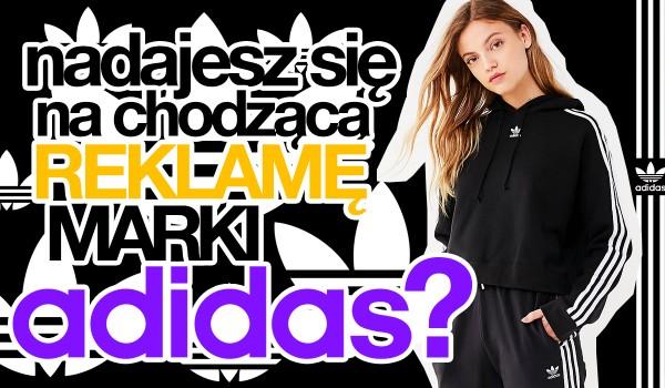 """Czy nadajesz się na chodzącą reklamę """"Adidasa""""?"""