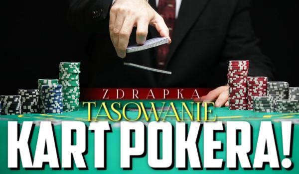 Tasowanie kart pokera – zdrapka!