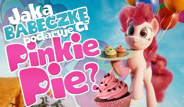 Jaką babeczkę podaruje Ci Pinkie Pie?