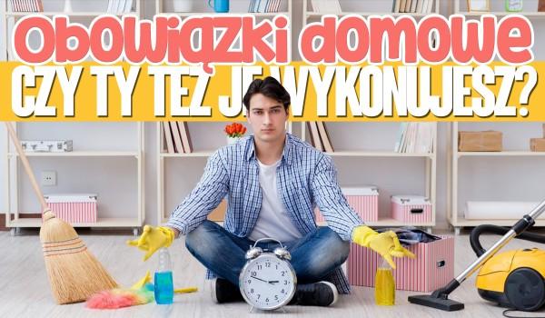 Obowiązki domowe – czy Ty też je wykonujesz?