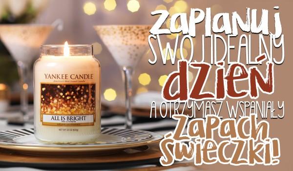 Zaplanuj swój idealny dzień, a otrzymasz wspaniały zapach świeczki!
