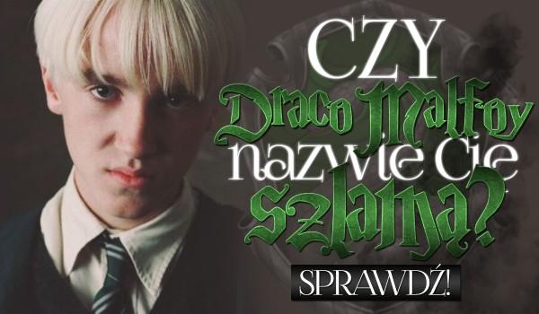 Czy Draco Malfoy nazwie Cię szlamą?