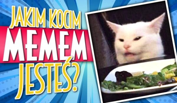 Jakim kocim memem jesteś?
