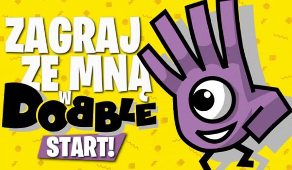 Zagraj ze mną w Dobble! 3,2,1 – START!!!