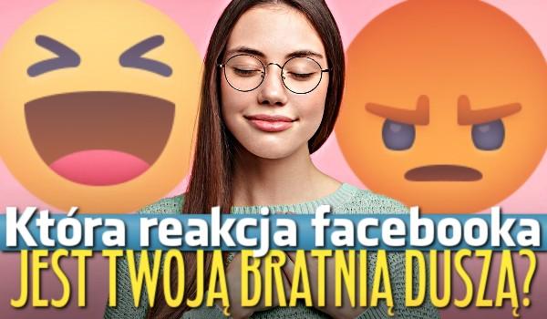 Horoskopquiz: Która reakcja z Facebooka jest Twoją bratnią duszą?