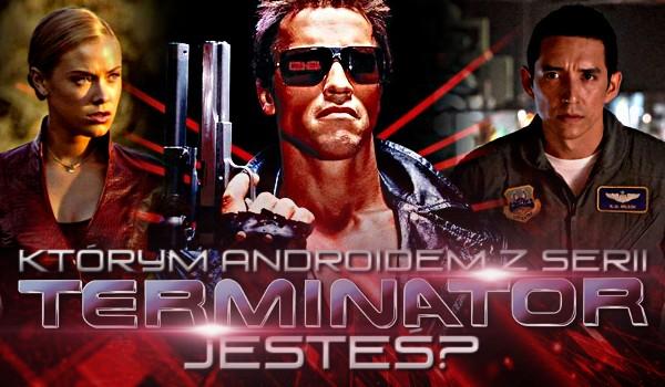 """Którym androidem z serii """"Terminator"""" jesteś?"""