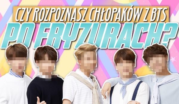 Rozpoznasz chłopaków z BTS po fryzurach?