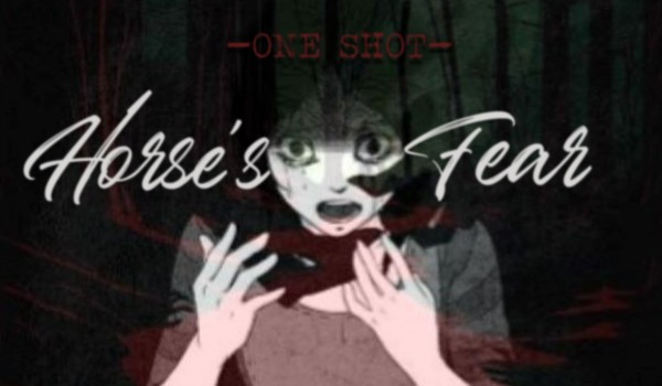 Horse's fear – ONE SHOT