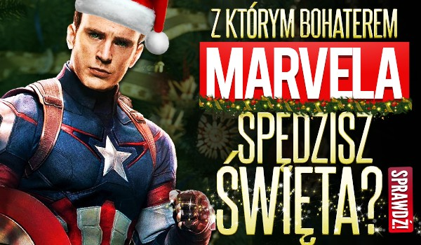 """Z którym bohaterem """"Marvela"""" spędzisz święta?"""