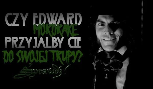 Czy Edward Mordrake przyjąłby Cię do swojej trupy?