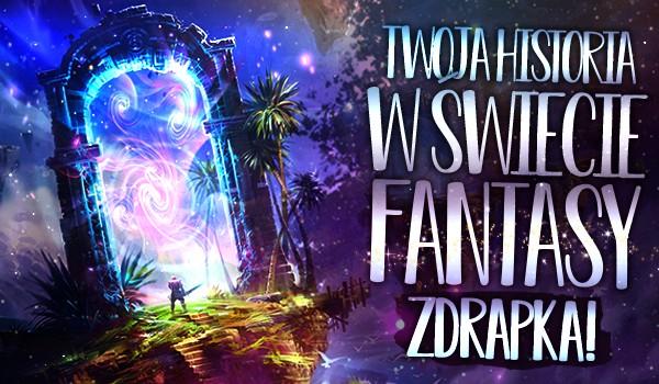 Twoja historia w świecie fantasy – Zdrapka!